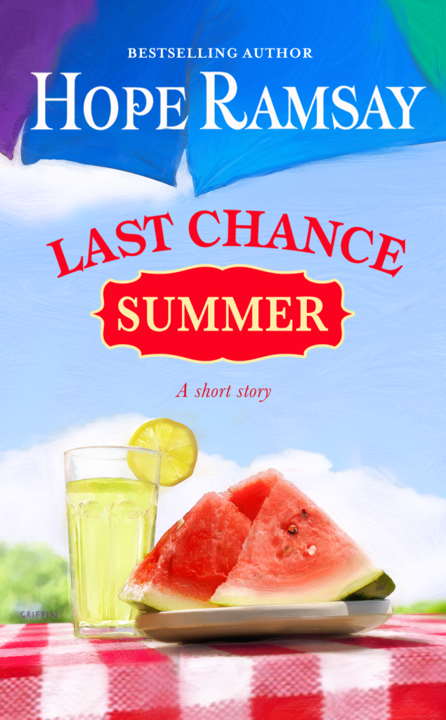 Book Cover -- Last Chance Summer by Hope Ramsay, author of sweet, sassy, small town contemporary romances