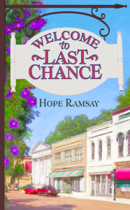 Small Town Romance Novels by Hope Ramsay. Last Chance Series #1, Welcome to Last Chance Book Cover